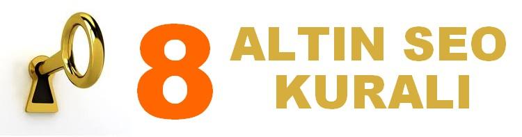 8 ALTIN SEO KURALI